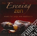 Evening zen - music for yoga and meditat cd musicale di YOGI