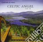 Gabrielle & Harsi - Celtic Angel Vol. Iii - Celtic Harp & Gu cd musicale di GABRIELLE & HARSI