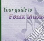 YOUR GUIDE TO FONIX MUSIK 2 cd musicale di Artisti Vari