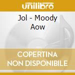 MOODY AOW cd musicale di JOL
