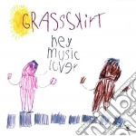 HEY MUSIC LOVER cd musicale di GRASSKIRT
