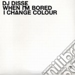 WHEN I'M BORED I CHANGE... cd musicale di DJ DISSE