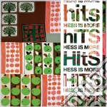 Hess Is More - Hits cd musicale di HESS IS MORE