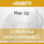 MAN UP                                    cd musicale di The Blue van