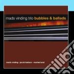 Mads Vinding Trio - Bubbles & Ballads cd musicale di VINDING MADS TRIO