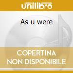 As u were cd musicale di Born Lyrics