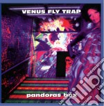 Venus Fly Trap - Pandora's Box cd musicale