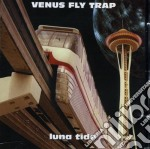 Venus Fly Trap - Luna Tide cd musicale
