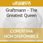Graftmann-the greatest queen cd cd musicale di Graftmann