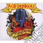 Acid Drinkers - Fish Dick Vol.2 cd musicale di Drinkers Acid