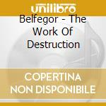 The work of destruction cd musicale