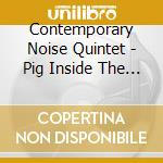 Pig inside the gentleman cd musicale