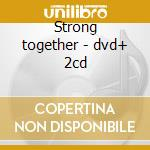 Strong together - dvd+ 2cd cd musicale di Quidam