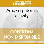 Amazing atomic activity cd musicale di Drinkers Acid