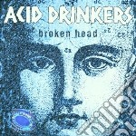 Acid Drinkers - Broken Head cd musicale di Drinkers Acid