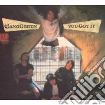 Gang Green - You Got It cd musicale di Green Gang