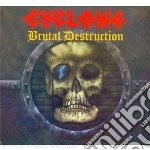 Brutal destruction cd musicale di Cyclone