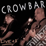 Live +1 cd musicale di Crowbar