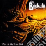 Brutality - When The Sky Turns Black cd musicale di Brutality