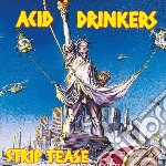 Acid Drinkers - Strip Tease cd musicale di Drinkers Acid