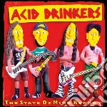 Acid Drinkers - The State Of Mind Report cd musicale di Drinkers Acid