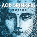 Broken head cd musicale di Drinkers Acid