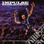 Impulse Manslaughter - Logical End & He Who Laughs Last Laughs Alone cd musicale di Manslaughter Impulse