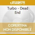 Turbo - Dead End cd musicale di Turbo