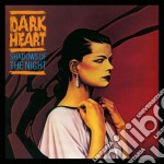 Shadows of the night cd musicale di Heart Dark
