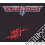 Maltese Falcon - Metal Rush cd musicale di Falcon Maltese