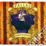 Pallas - Moment To Moment cd musicale di Pallas