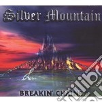 Silver Mountain - Breakin  Chains cd musicale di Mountain Silver