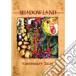 Cautionary tales cd musicale di Shadowland