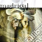 Madrigal - I Die, You Soar cd musicale di Madrigal