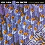 Gillan & Glover - Accidental On Purpose cd musicale di Gillan & glover