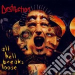 All hell breaks loose cd musicale di Destruction