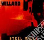 Willard - Steel Mill cd musicale di Willard