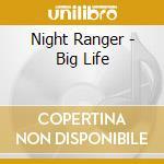 Night Ranger - Big Life cd musicale di Ranger Night
