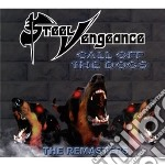 Steel Vengeance - Call Off The Dogs cd musicale di Vengeance Steel