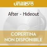 Hideout cd musicale di After