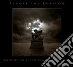 Across The Rubicon - Who Doesn't Listen To The Song cd musicale di ACROSS THE RUBICON