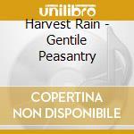 Gentile peasantry cd musicale di Rain Harvest
