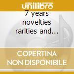 7 years novelties rarities and best cd musicale di Millenium