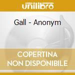 Anonym cd musicale di Gall