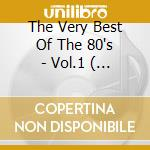 THE VERY BEST OF THE 80'S - VOL.1 ( BOX 3 CD) cd musicale di ARTISTI VARI