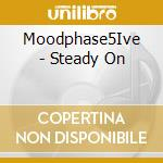 STEADY ON cd musicale di MOOD PHASE 5IVE