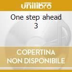 One step ahead 3 cd musicale