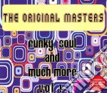 The Original Masters Funky Soul And Much More Vol.1 cd musicale di ARTISTI VARI