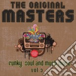 The original masters funky soul and much more vol.3 cd musicale di Artisti Vari