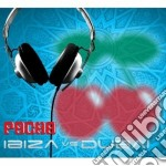 Pacha ibiza vs dubai cd musicale di Artisti Vari